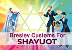 Breslov Customs for Shavuot