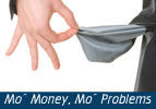 Mo´ Money, Mo´ Problems