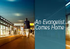 An Evangelist Comes Home