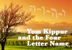 Yom Kippur and the Four Letter Name