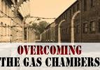 Overcoming the Gas Chambers
