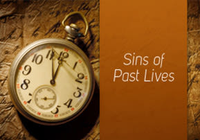 Sins of Past Lives
