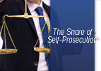 The Snare of Self-Prosecution