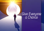 Give Everyone a Chance