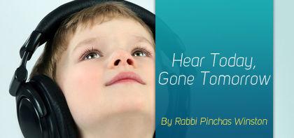 Haazinu: Hear Today, Gone Tomorrow