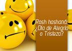 Rosh HaShaná: ¿Día Triste o Alegre?