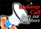 A Wake Up Call From Our Neighbors