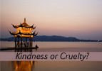 Kindness or Cruelty?