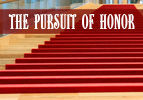 The Pursuit of Honor