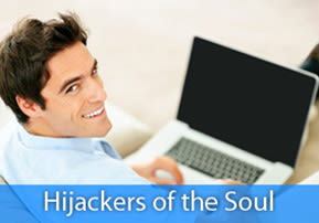 Hijackers of the Soul