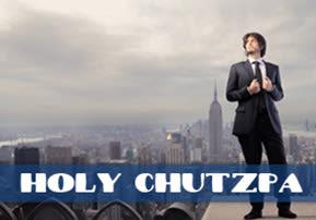 Holy Chutzpa