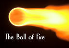 The Ball of Fire
