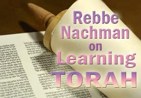 Rebbe Nachman on Learning Torah