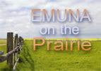 Emuna on the Prairie