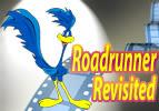 Roadrunner Revisited