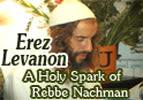 Erez Levanon - A Holy Spark of Rebbe Nachman