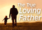 The True Loving Father