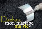 Dachau, mon mariage, ma vie