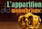 L'apparition du monothéisme