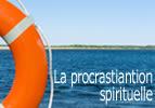 La procrastination spirituelle
