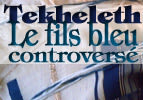 Tekheleth : le fil bleu controversé