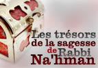 Les trésors de sagesse de Rabbi Na