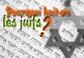 Pourquoi haït-on les juifs ?