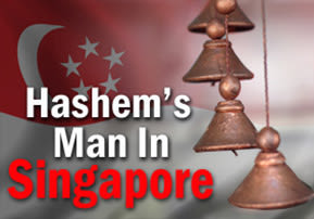 Hashem's Man in Singapore