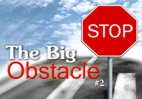 The Big Obstacle - Part 2