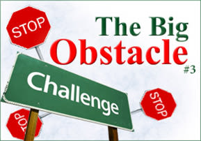The Big Obstacle - Part 3