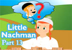 Little Nachman Part 13