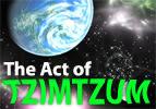 The Act of Tzimtzum Part 1