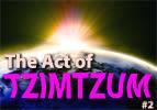 The Act of Tzimtzum, Part 2