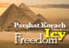 Korach: Icy Freedom