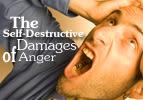 The Self-Destructive Damages of Anger