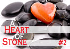 A Heart of Stone - Part 2