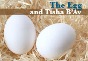 The Egg and Tisha B'Av