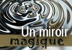 Un miroir magique - Devarim
