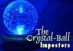 The Crystal-Ball Impostors