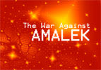The War Against Amalek - Ki Teitzei
