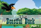 The Boastful Buck, Part 1