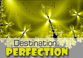 Destination: Perfection