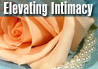 Elevating Intimacy