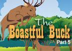 The Boastful Buck, Part 5