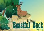 The Boastful Buck, Part 6