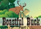 The Boastful Buck, Part 7