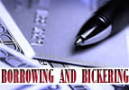 Borrowing and Bickering