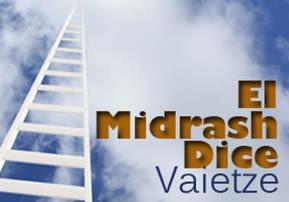 El Midrash Dice - Vaietze