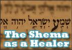 The Shema as a Healer
