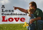 A Less Conditional Love